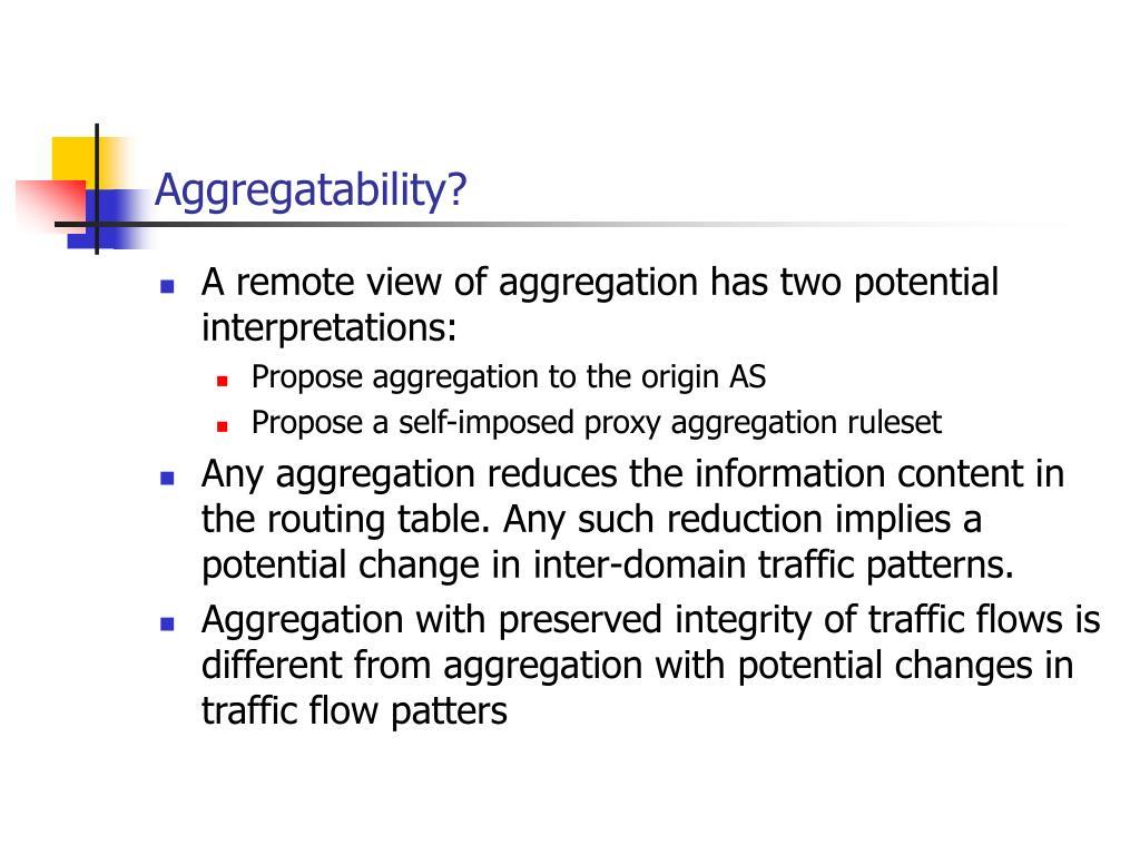 Aggregatability?