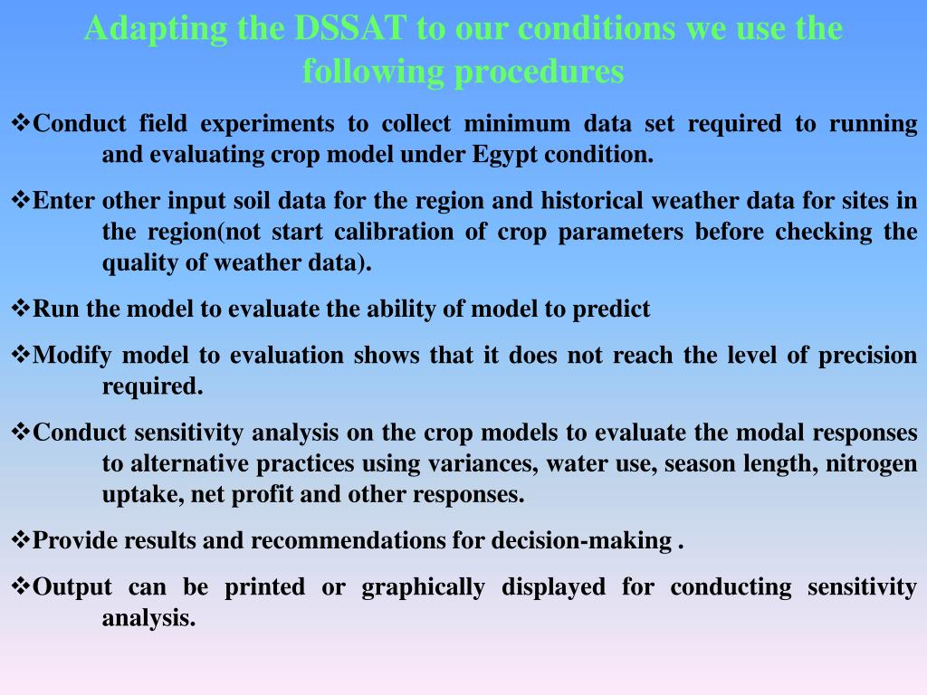 Adapting the DSSAT to our conditions we use the following procedures