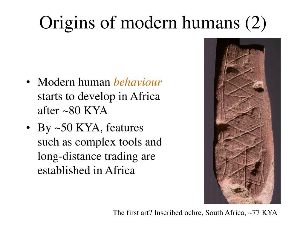 Origins of modern humans (2)