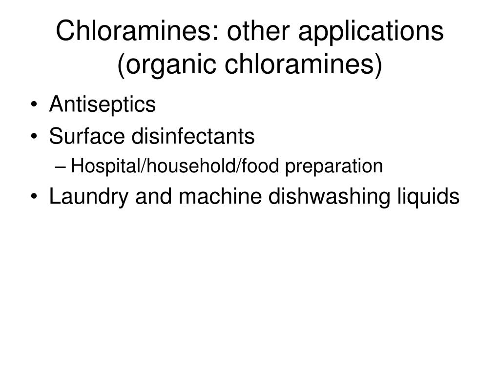 Chloramines: other applications (organic chloramines)