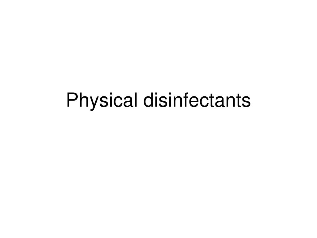 Physical disinfectants
