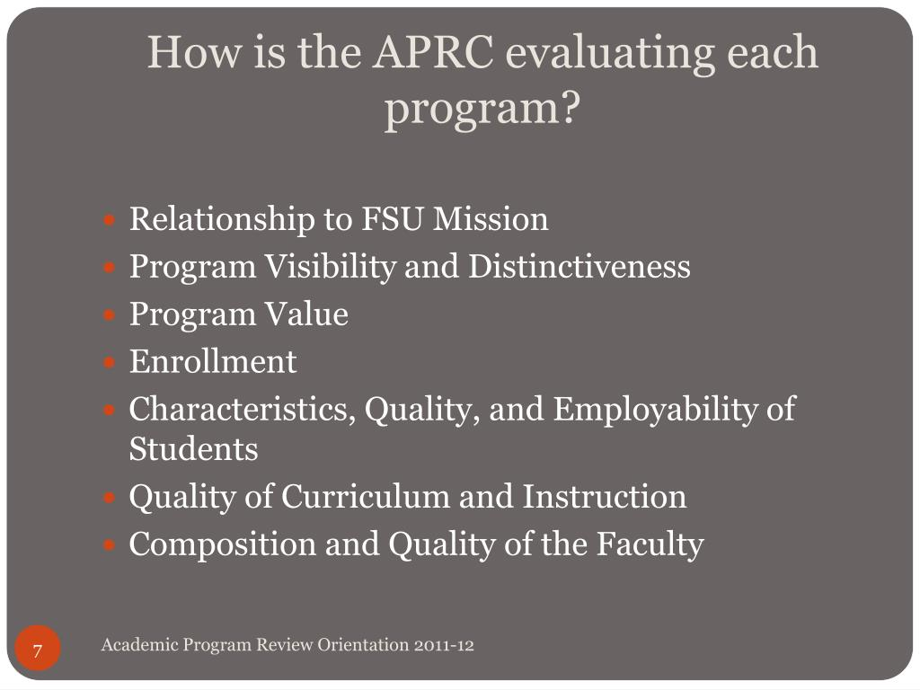 How is the APRC evaluating each program?