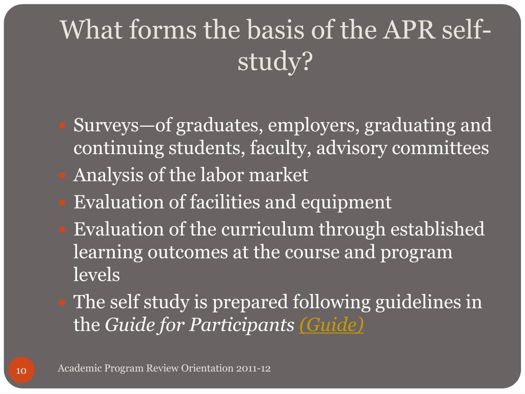 What forms the basis of the APR self-study?