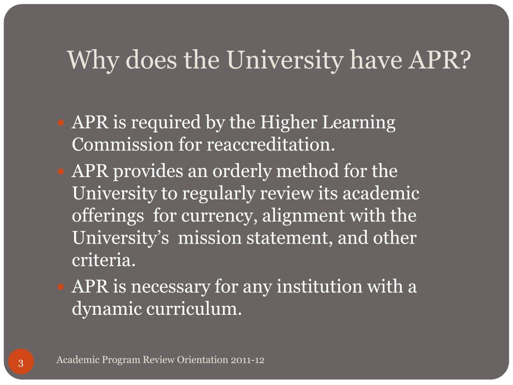 Why does the University have APR?