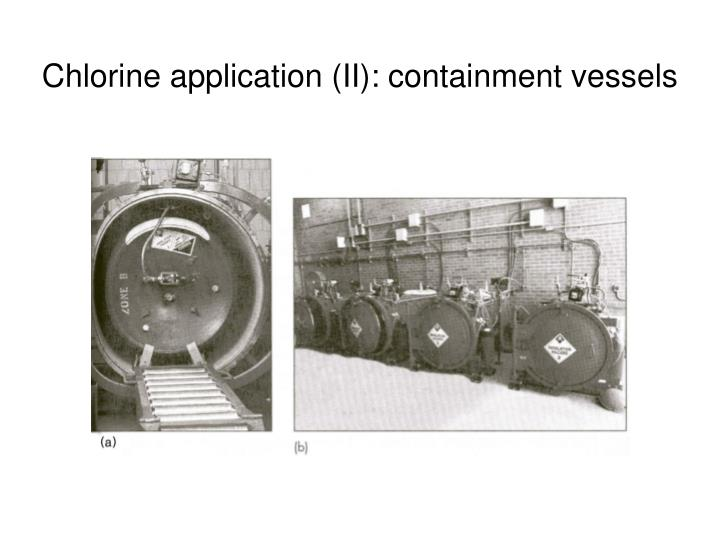 Chlorine application (II): containment vessels