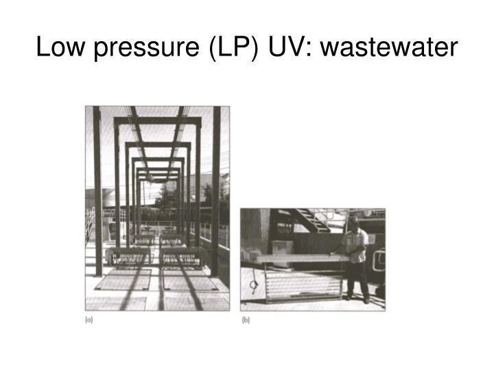 Low pressure (LP) UV: wastewater