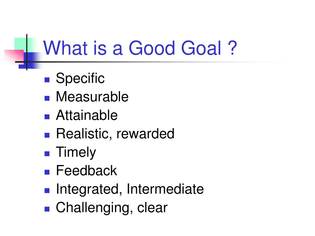 What is a Good Goal ?