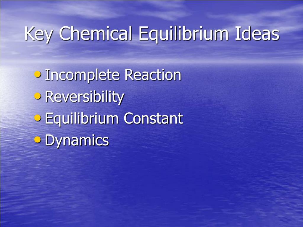 Key Chemical Equilibrium Ideas