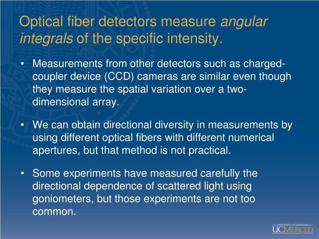 Optical fiber detectors measure