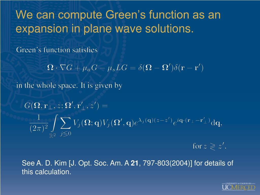 We can compute Green's function as an expansion in plane wave solutions.