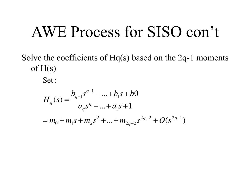 AWE Process for SISO