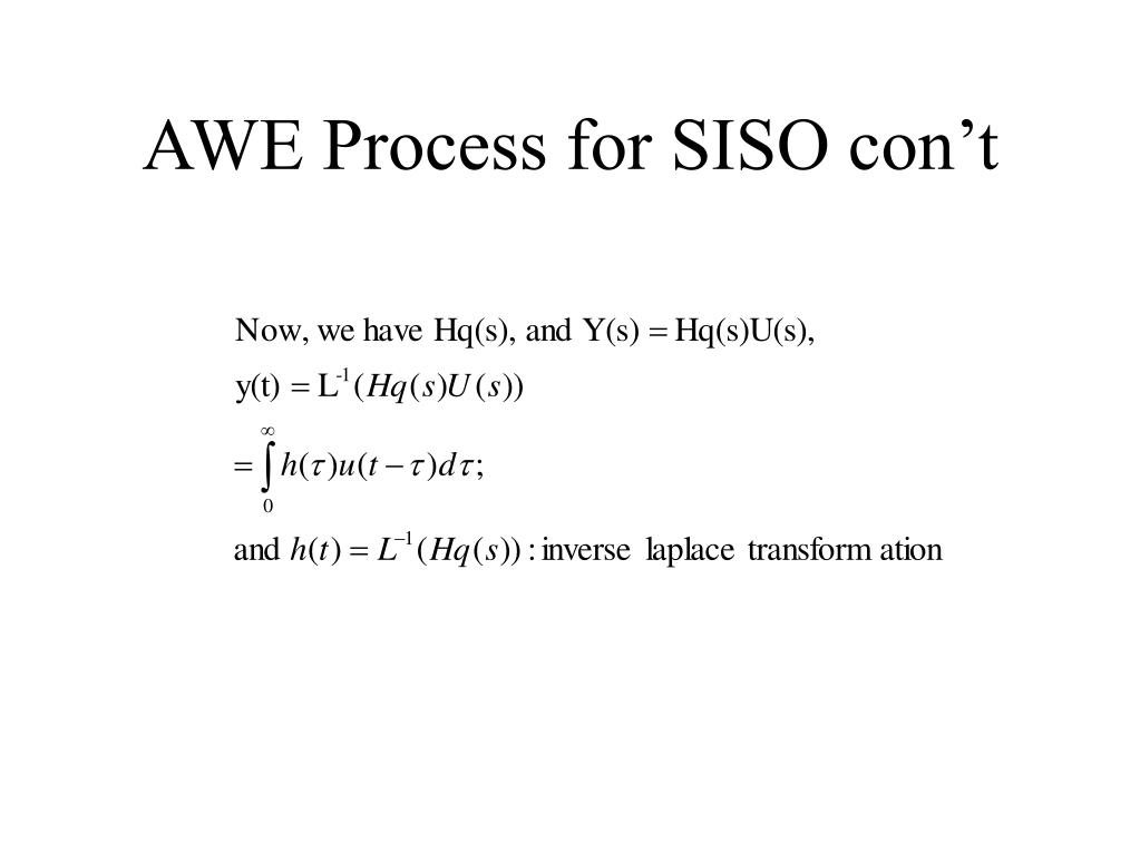 AWE Process for SISO con't