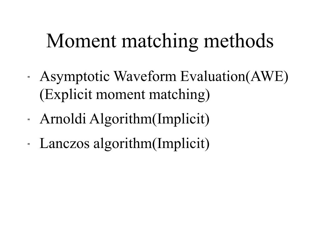 Moment matching methods