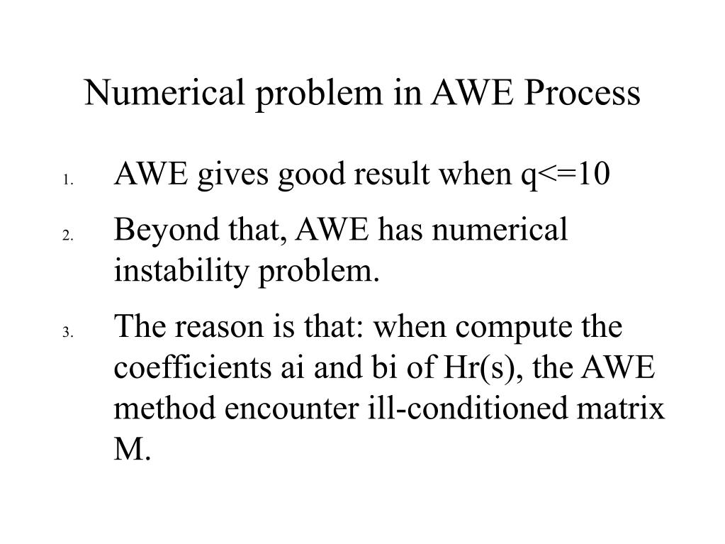 Numerical problem in AWE Process