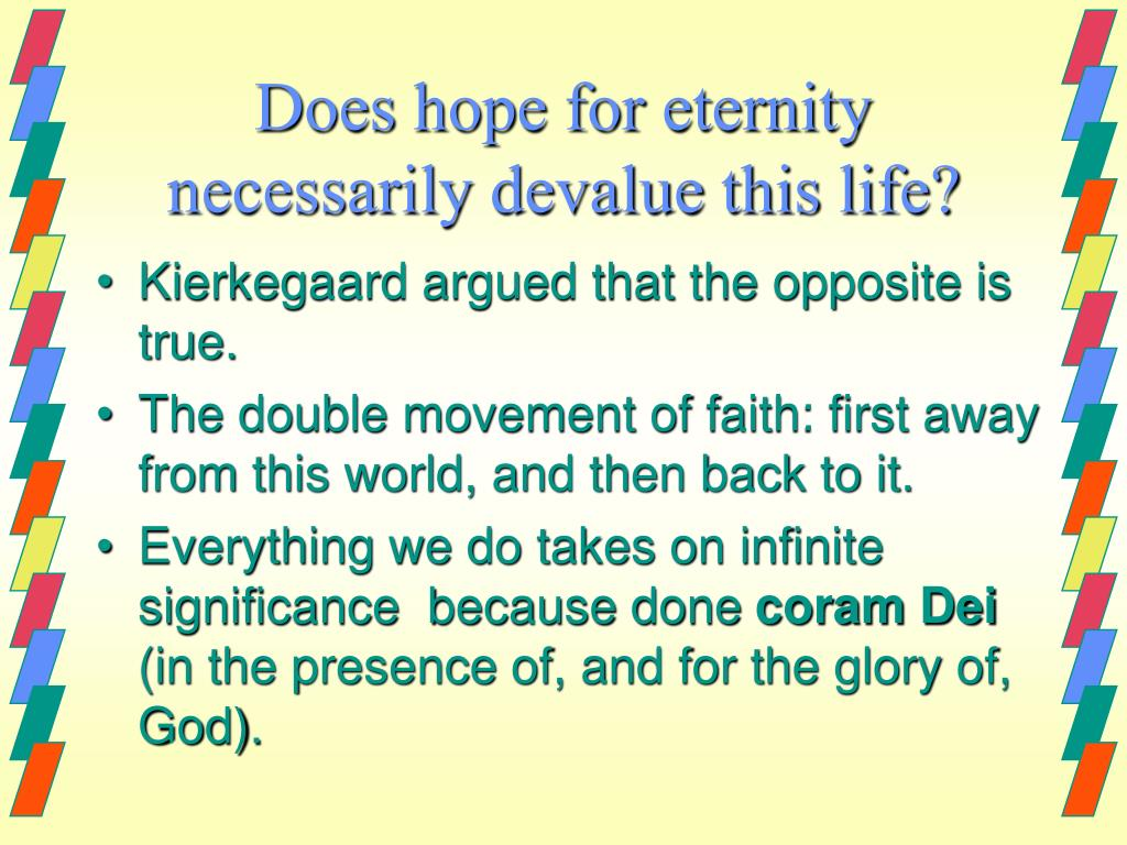 Does hope for eternity necessarily devalue this life?