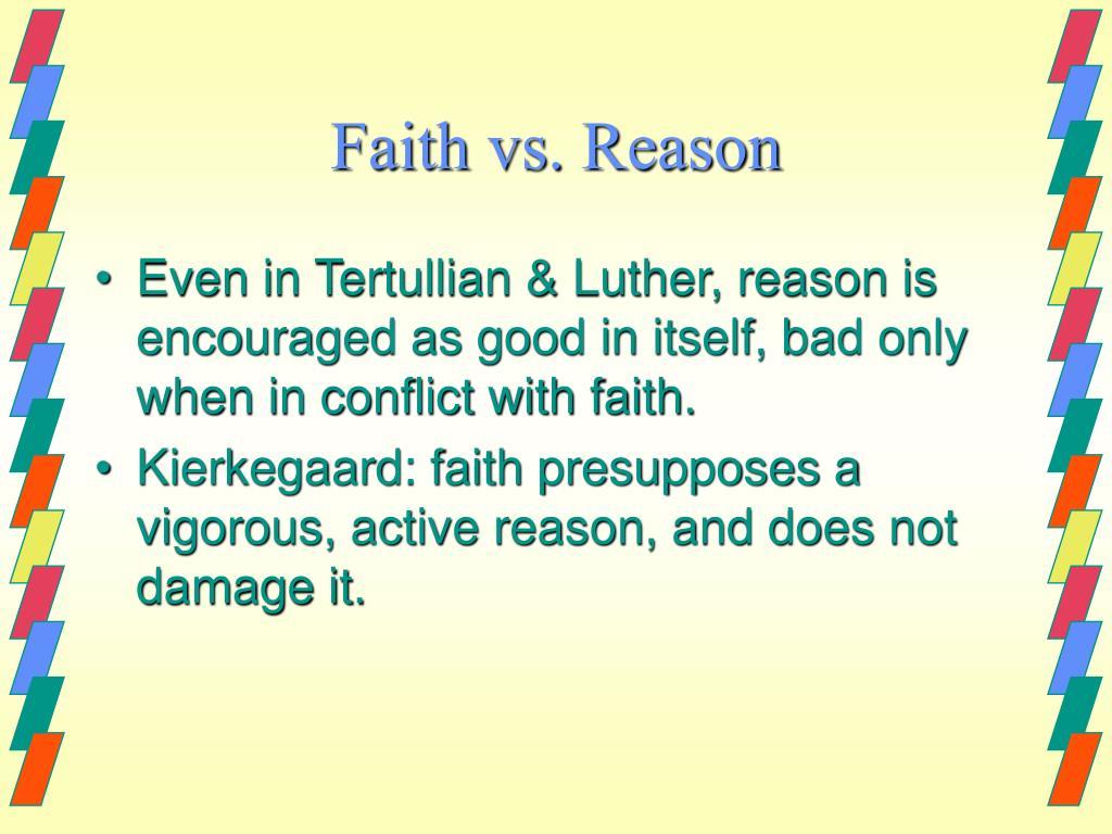 Faith vs. Reason