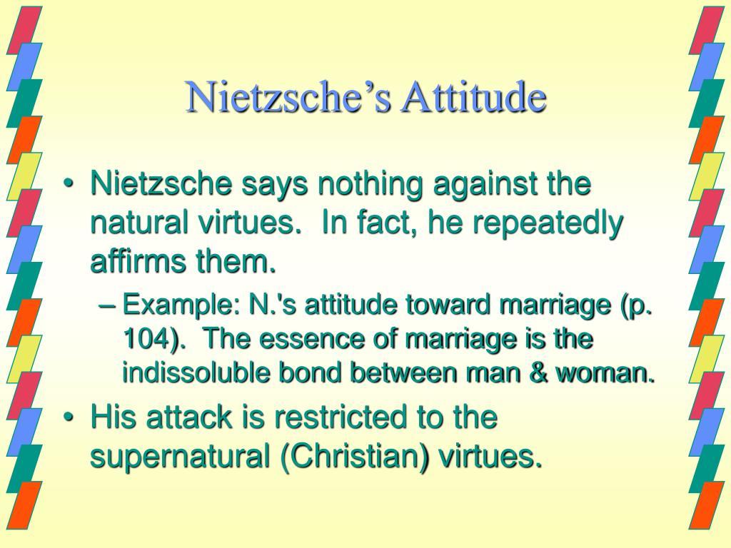 Nietzsche's Attitude