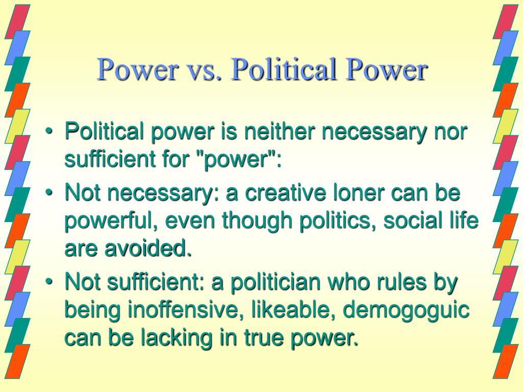 Power vs. Political Power