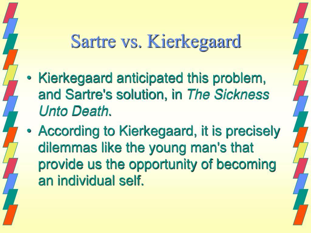 Sartre vs. Kierkegaard