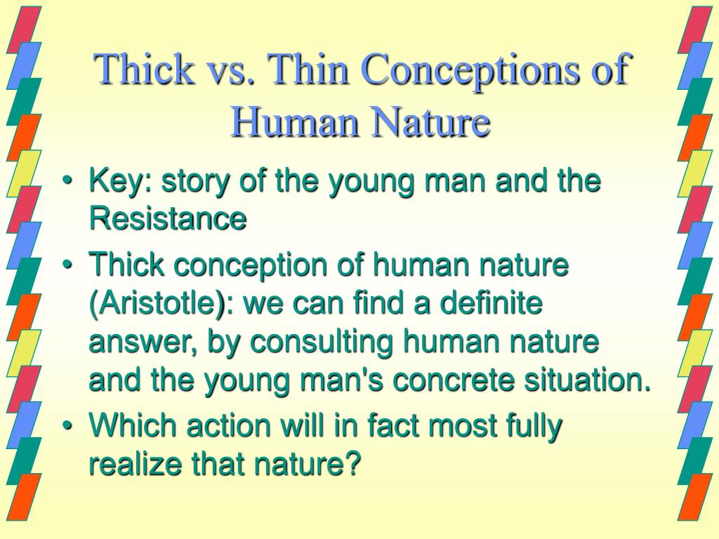 Thick vs. Thin Conceptions of Human Nature