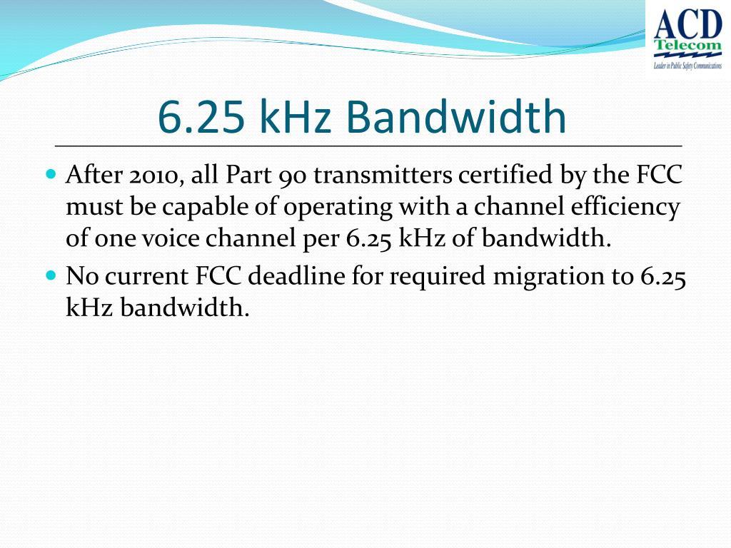 6.25 kHz Bandwidth