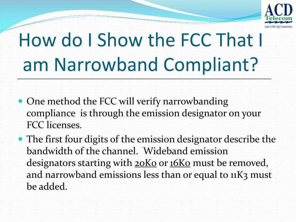 How do I Show the FCC That I am Narrowband Compliant?