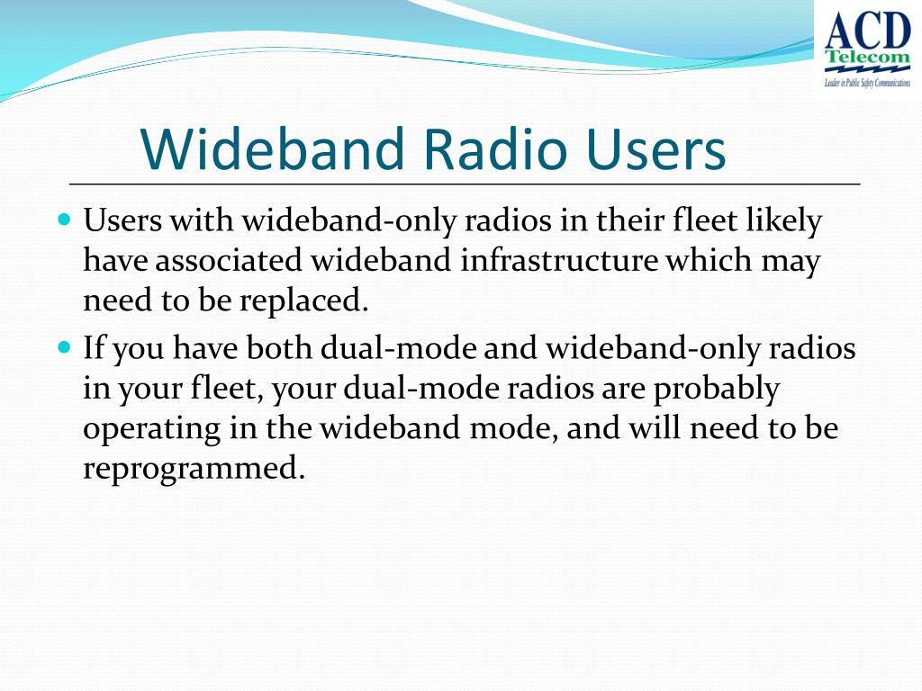 Wideband Radio Users