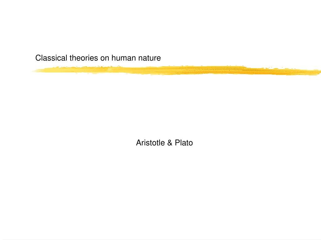 Classical theories on human nature
