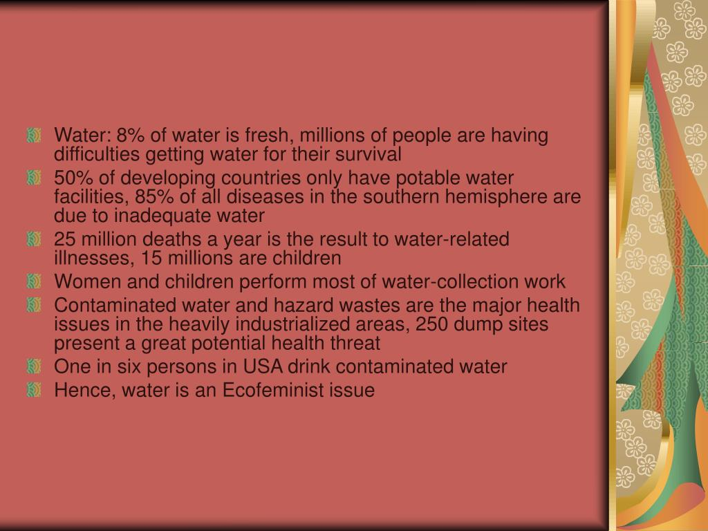 Water: 8% of water is fresh, millions of people are having difficulties getting water for their survival