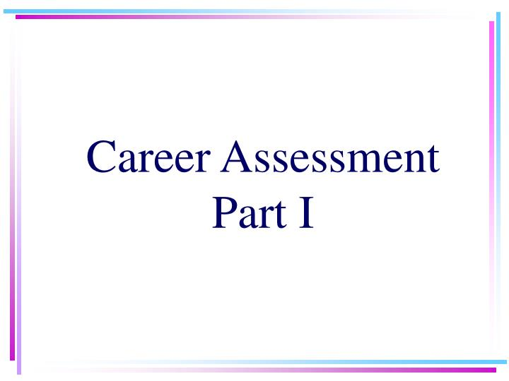 Career assessment part i