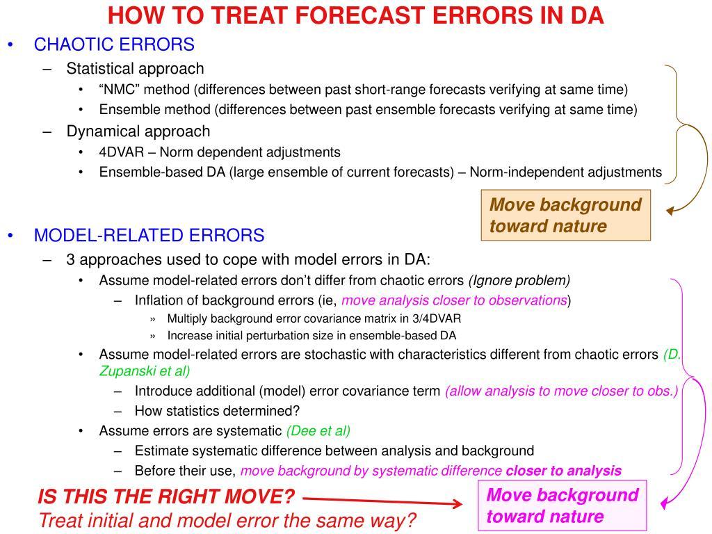 HOW TO TREAT FORECAST ERRORS IN DA