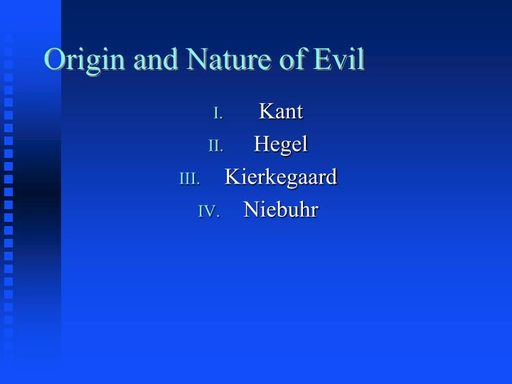 Origin and nature of evil