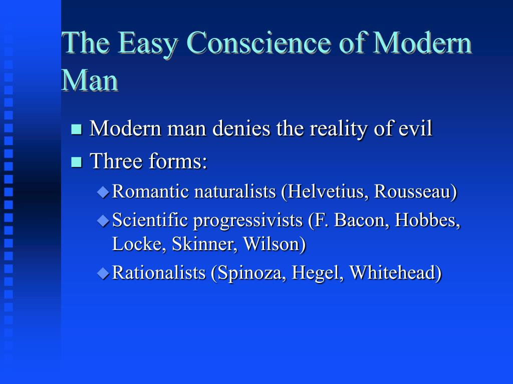 The Easy Conscience of Modern Man