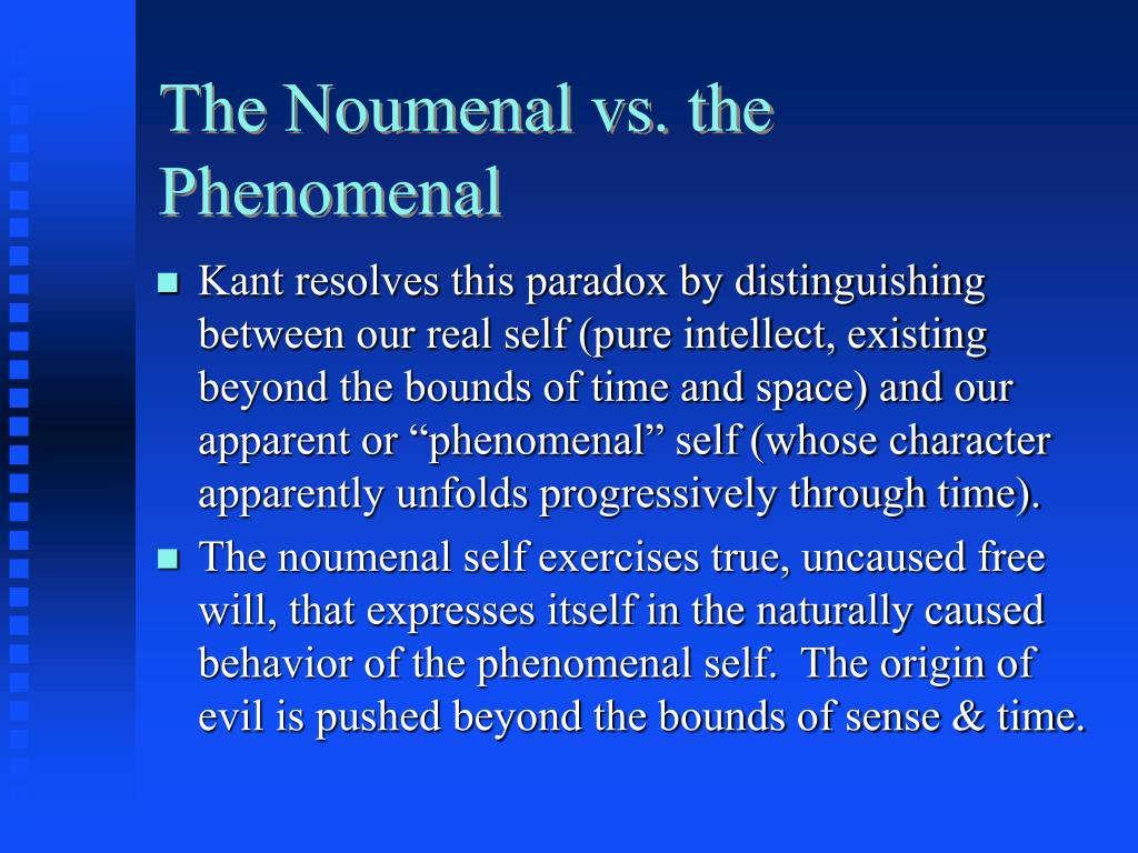 The Noumenal vs. the Phenomenal