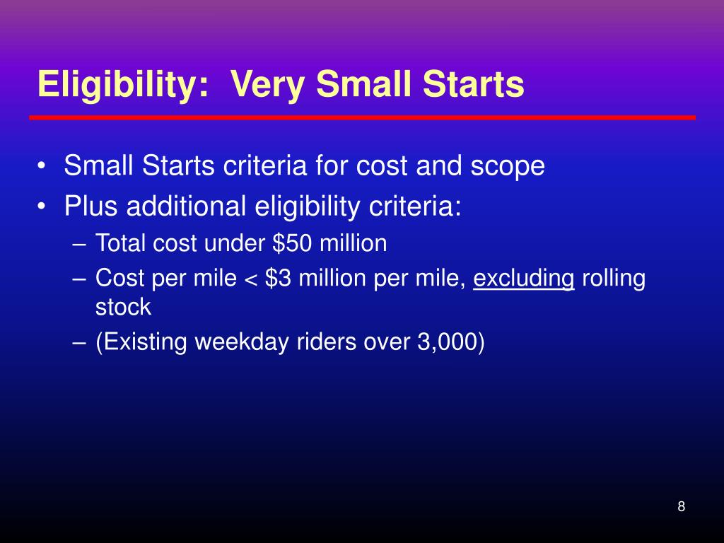 Eligibility:  Very Small Starts