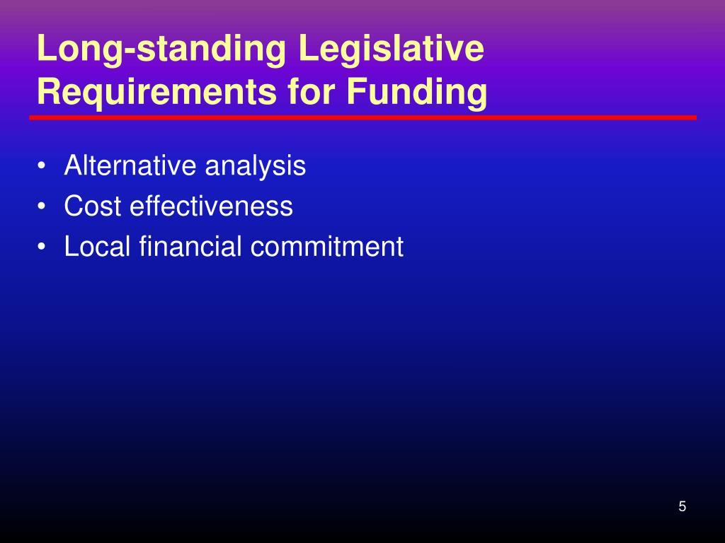 Long-standing Legislative  Requirements for Funding