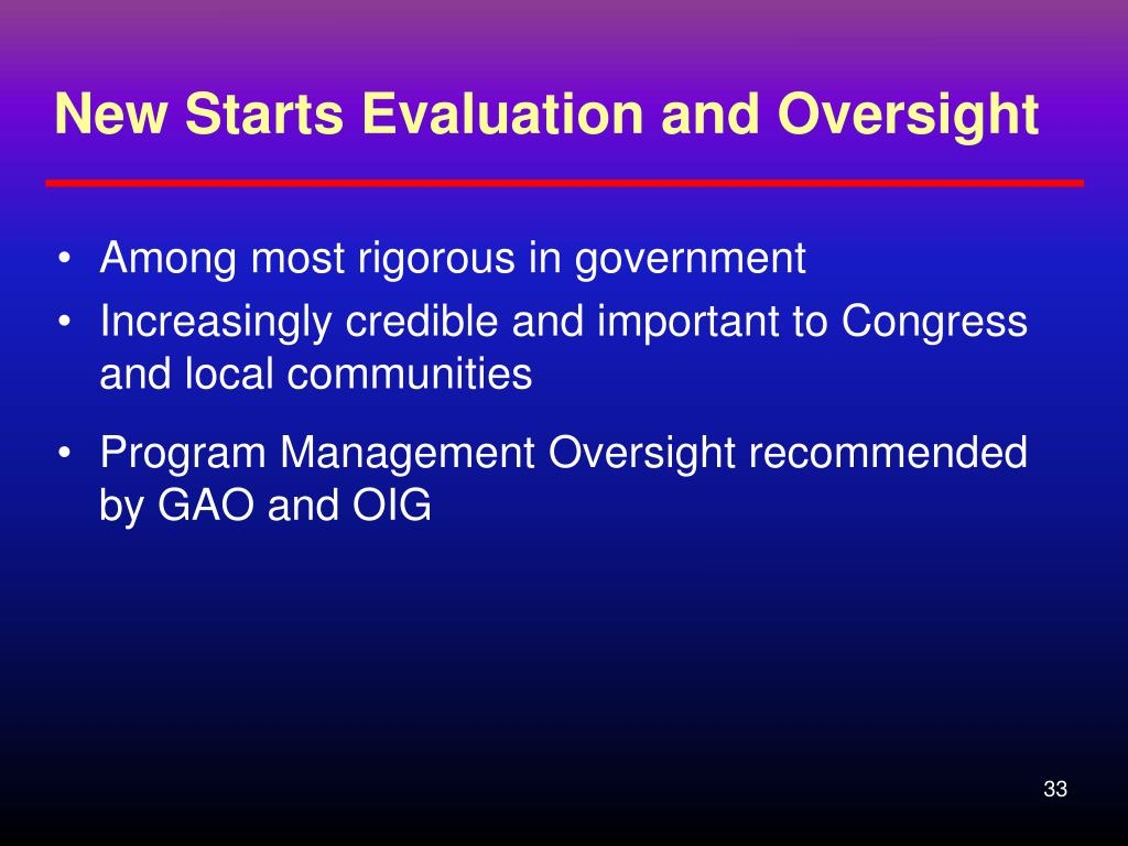 New Starts Evaluation and Oversight
