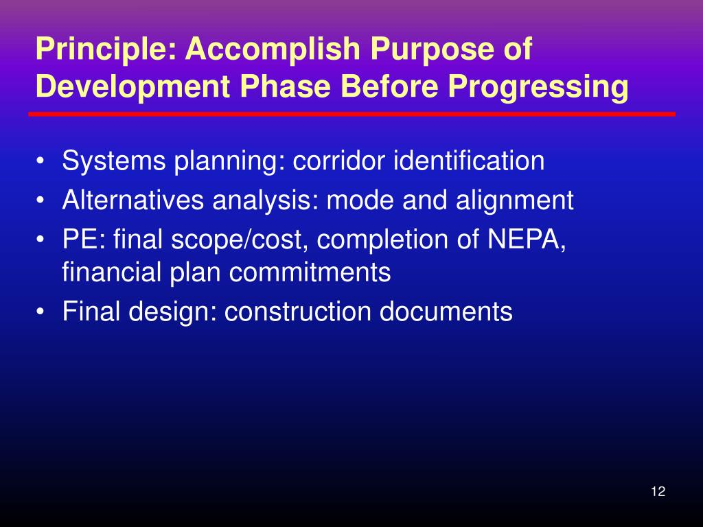 Principle: Accomplish Purpose of  Development Phase Before Progressing