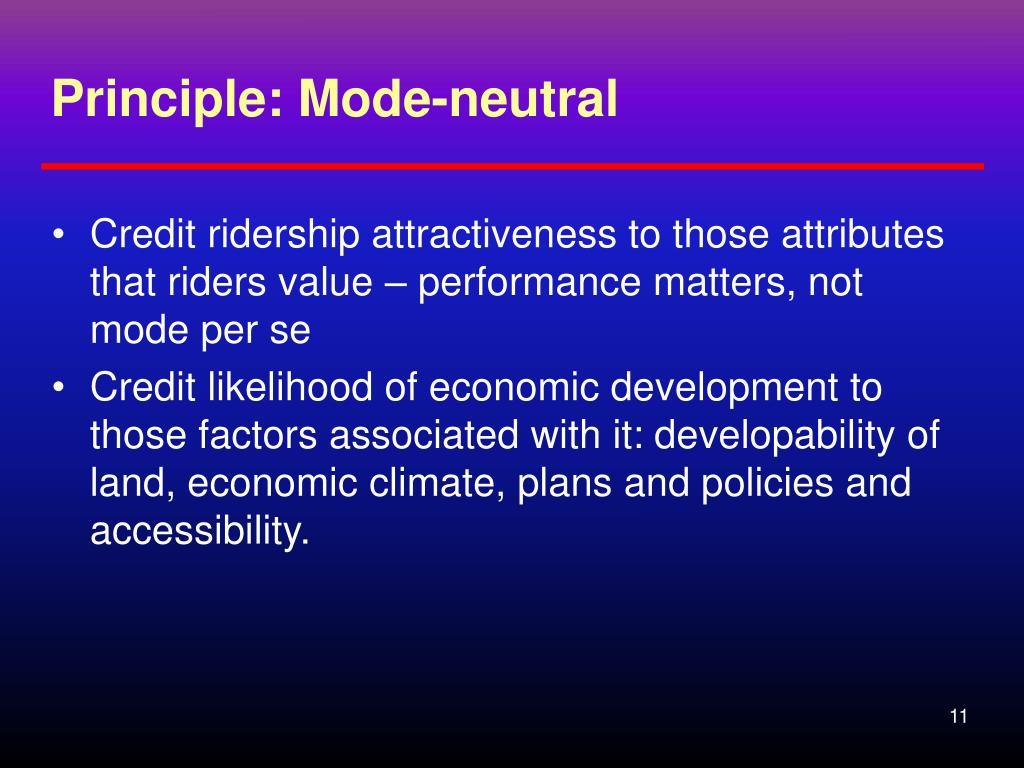 Principle: Mode-neutral