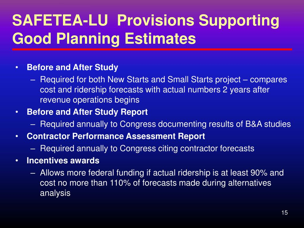 SAFETEA-LU  Provisions Supporting Good Planning Estimates