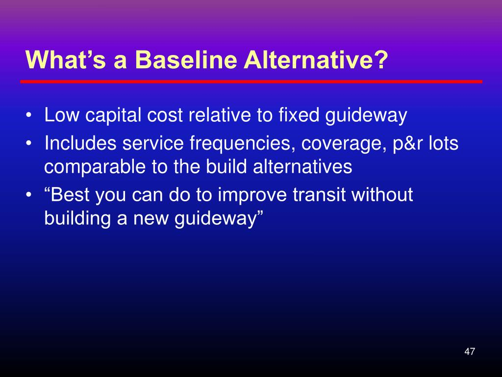 What's a Baseline Alternative?