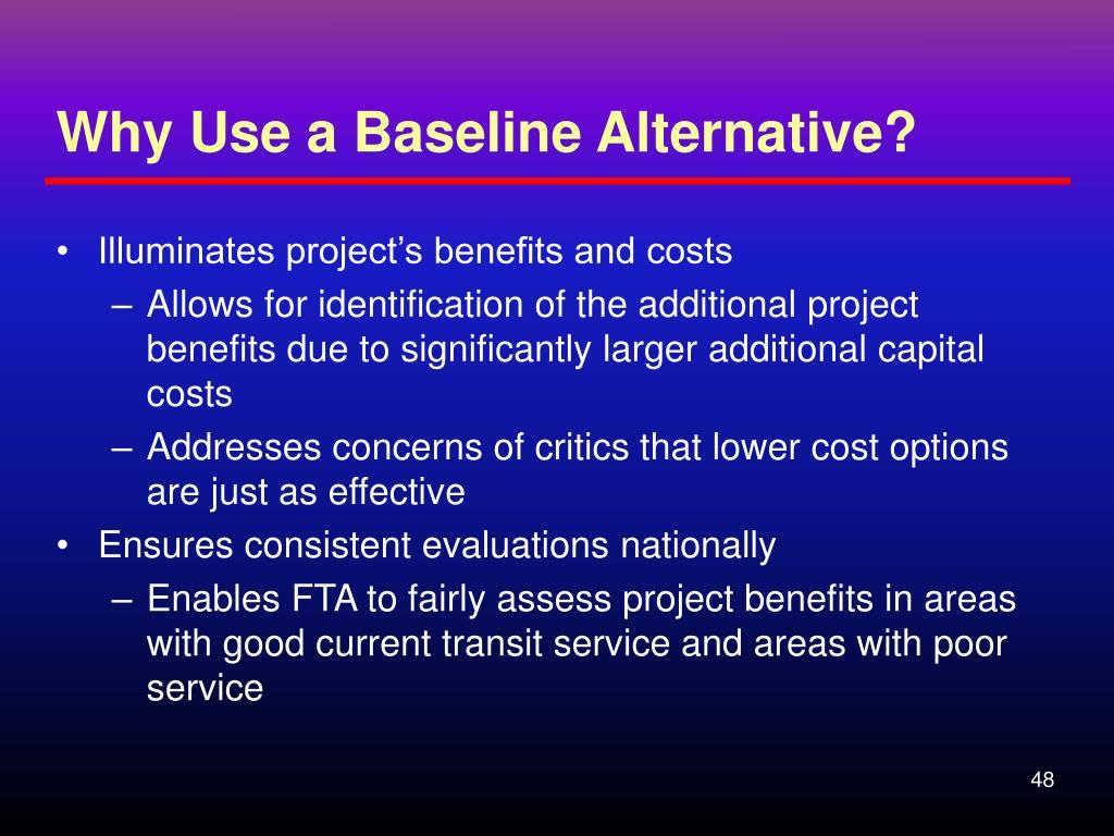 Why Use a Baseline Alternative?