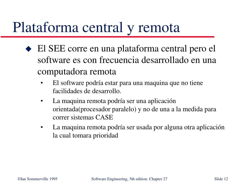 Plataforma central y remota