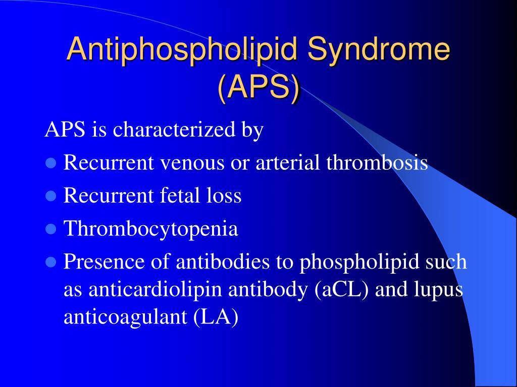 Antiphospholipid Syndrome (APS)