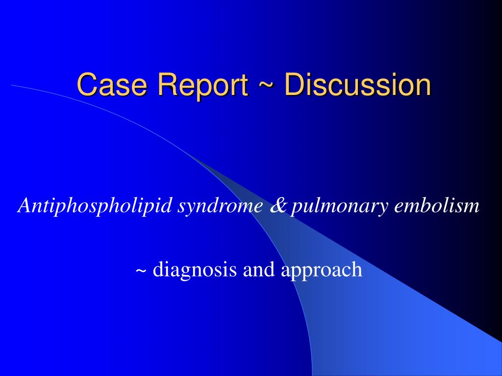 Case Report ~ Discussion