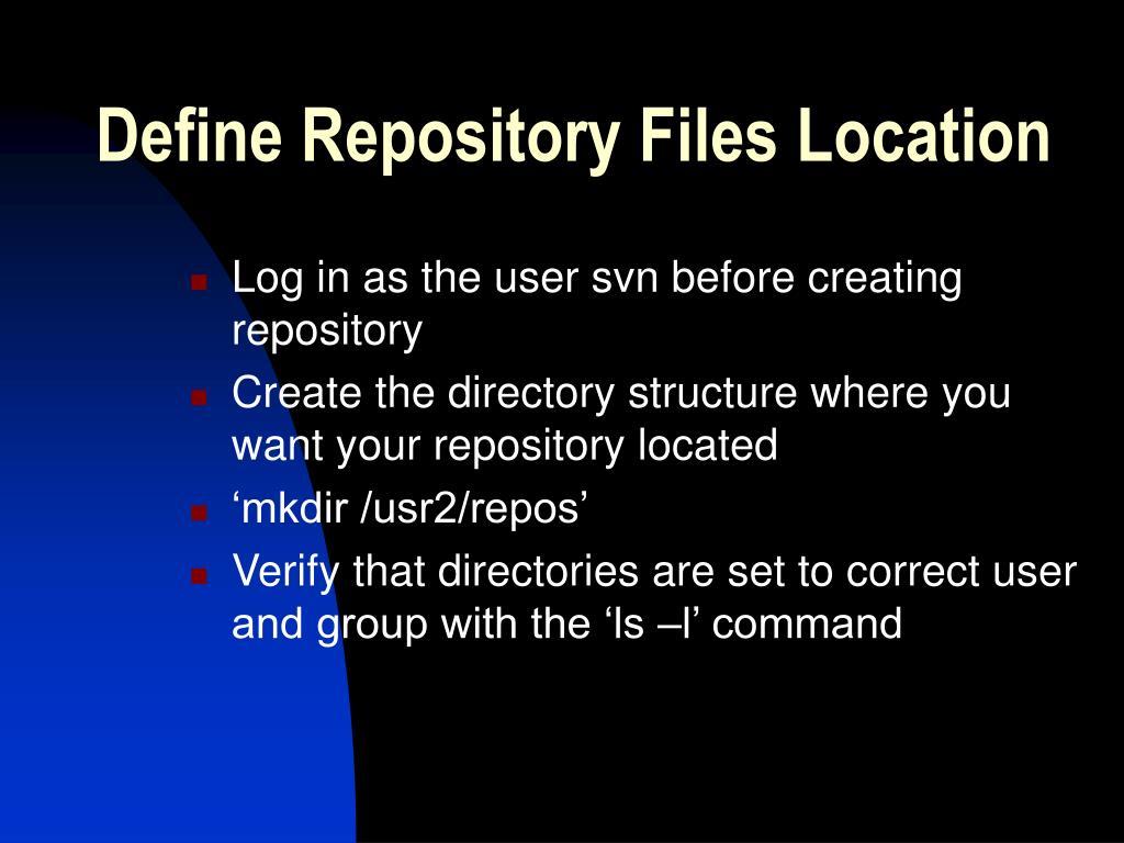 Define Repository Files Location