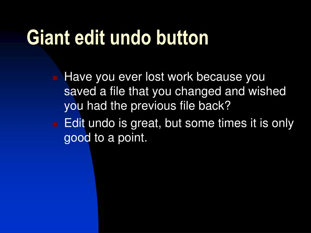 Giant edit undo button