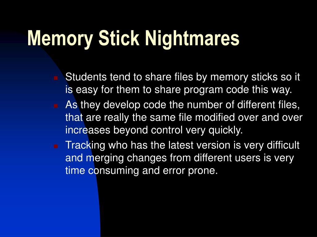 Memory Stick Nightmares