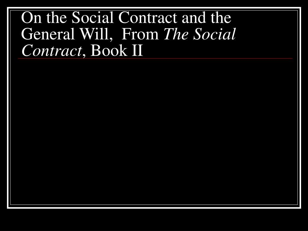 On the Social Contract and the General Will,  From