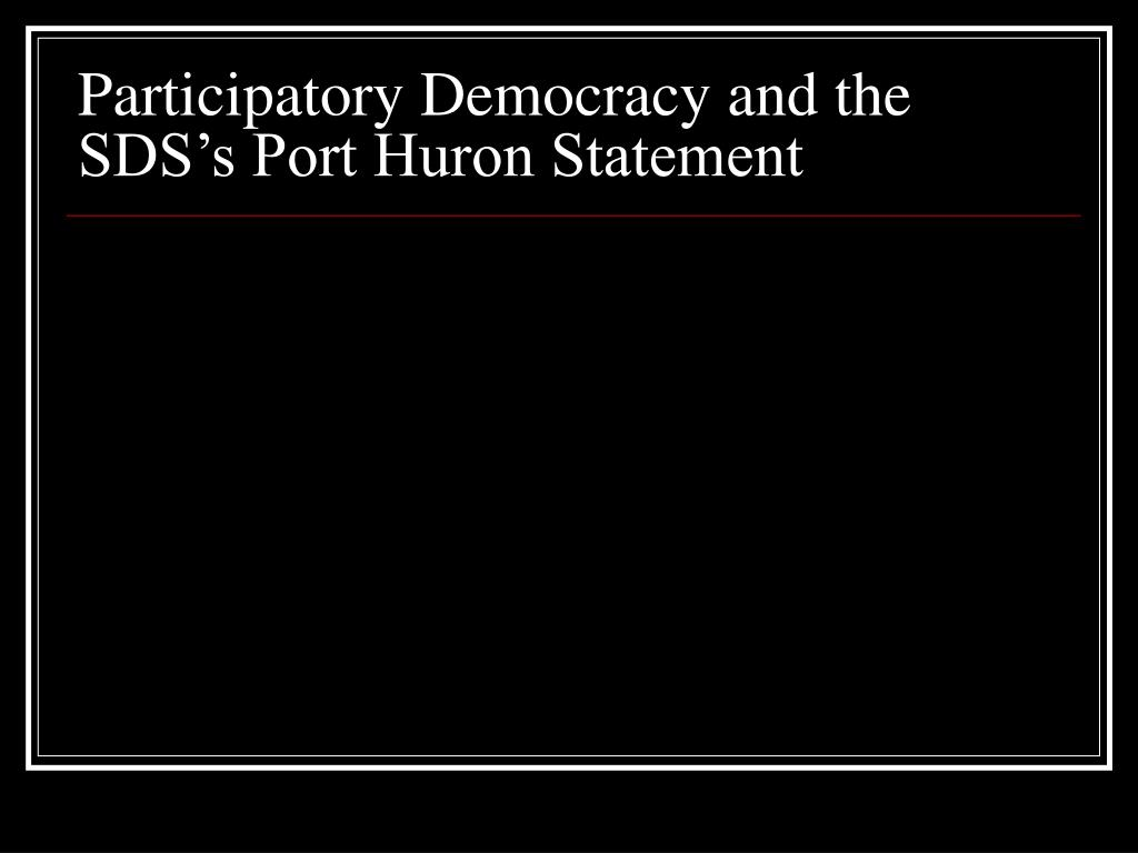 Participatory Democracy and the SDS's Port Huron Statement